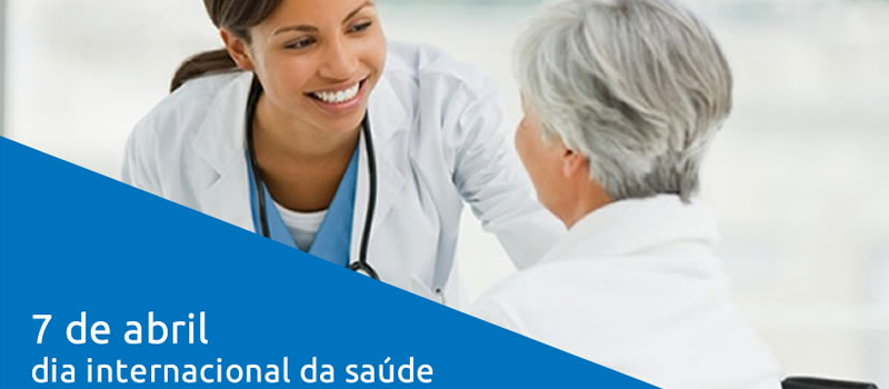 Dia 7 de abril, dia internacional da saúde