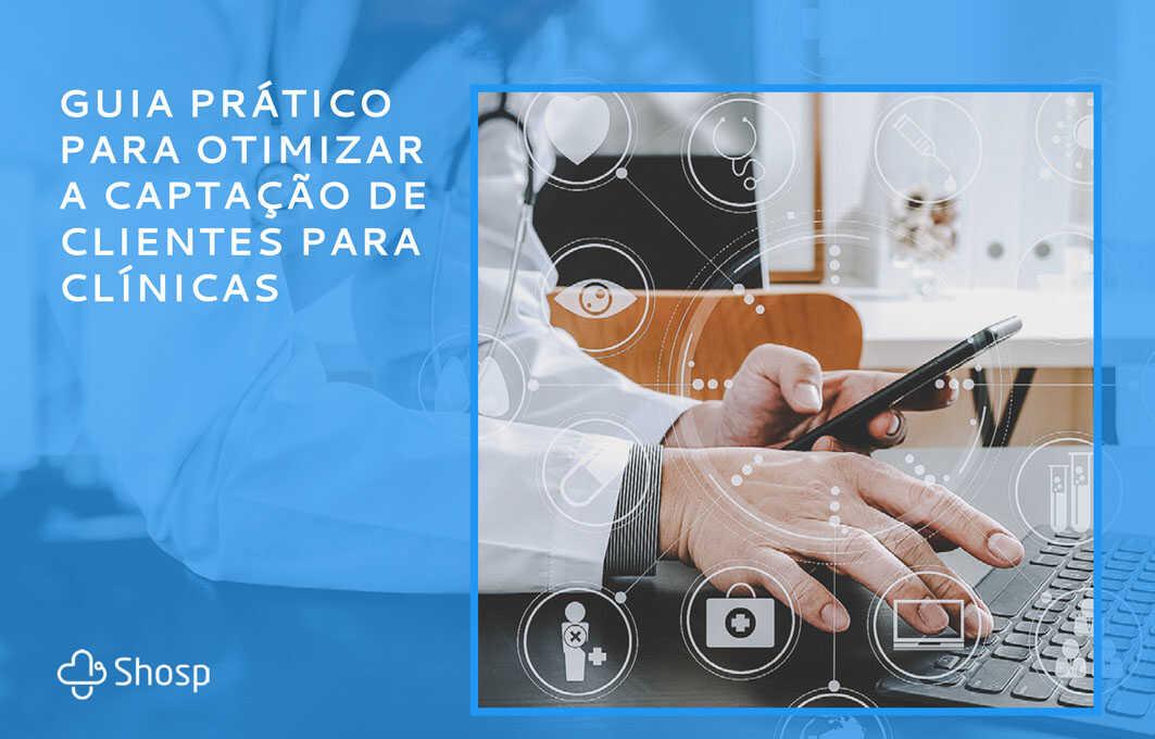 Aprenda a otimizar seu processo de captação de pacientes