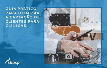 Um guia prático para otimizar seu processo de captação de pacientes