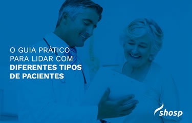 Aprenda a lidar com diferentes perfis de pacientes na sua clínica