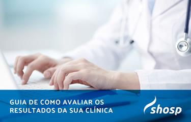 Guia completo: Como mensurar resultados da sua clínica médica