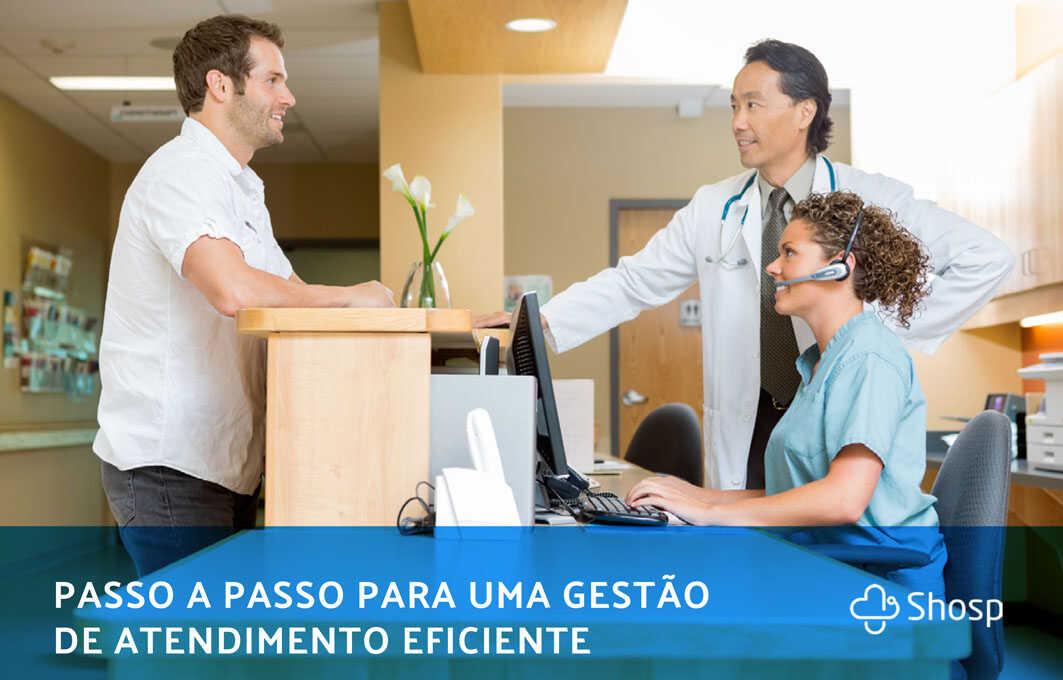 Passo a passo: Gestão eficiente do atendimento ao paciente