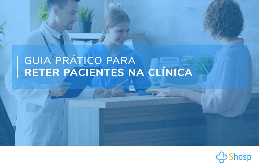 Descubra como reter mais pacientes na sua clínica médica