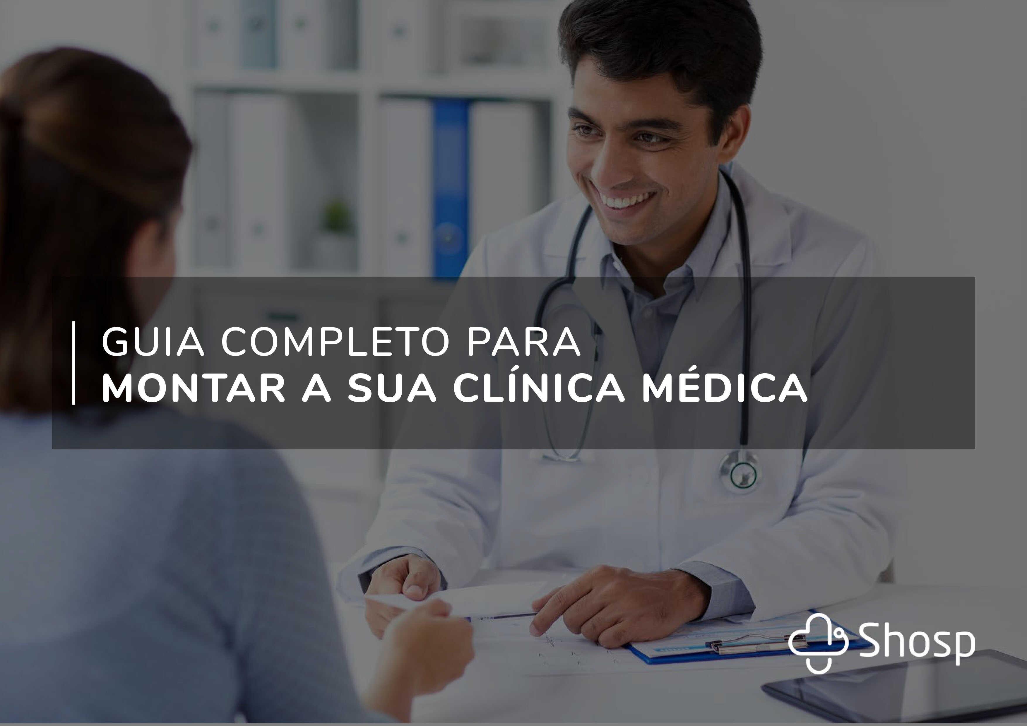Tudo o que você precisa saber para abrir sua clínica médica