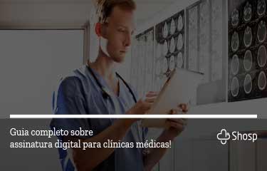 Veja como a assinatura digital funciona, sua importância na medicina e os reais benefícios para os profissionais da saúde