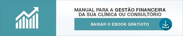 Manual para a gestão financeira da sua clínica ou consultório